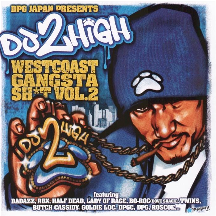 VARIOUS - DPG Japan Presents Do 2 High: West Coast Gangsta Sh*t Vol. 2