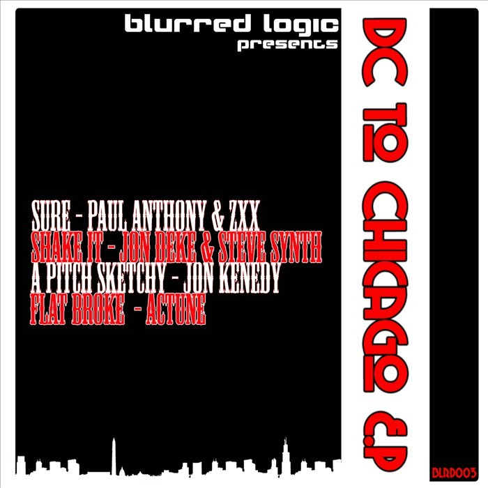 ANTHONY, Paul/ZXX/JON DEKE/STEVE SYNTH/JON KENNEDY (US)/ACTUNE - DC To Chicago EP