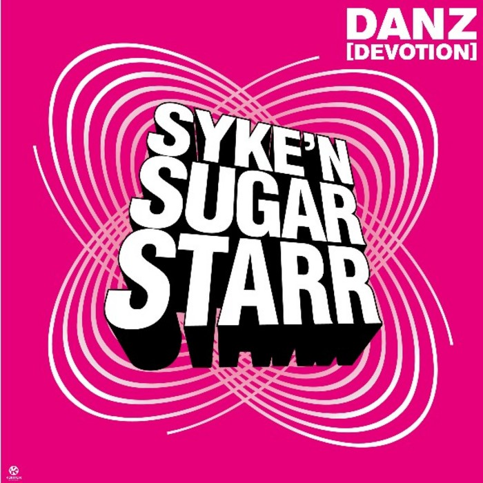 SYKE N SUGARSTARR - Danz (Devotion)