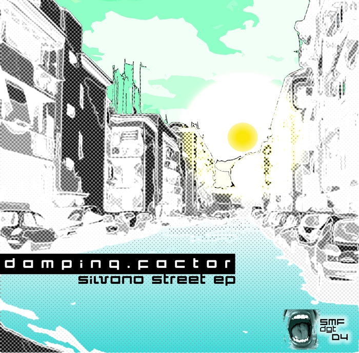 DAMPING FACTOR - Silvano Street EP