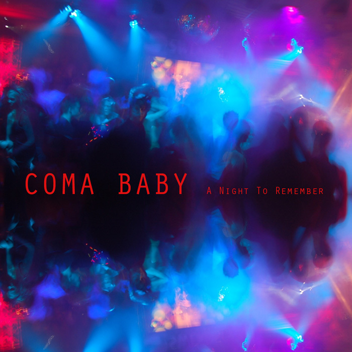 COMA BABY - A Night To Remember
