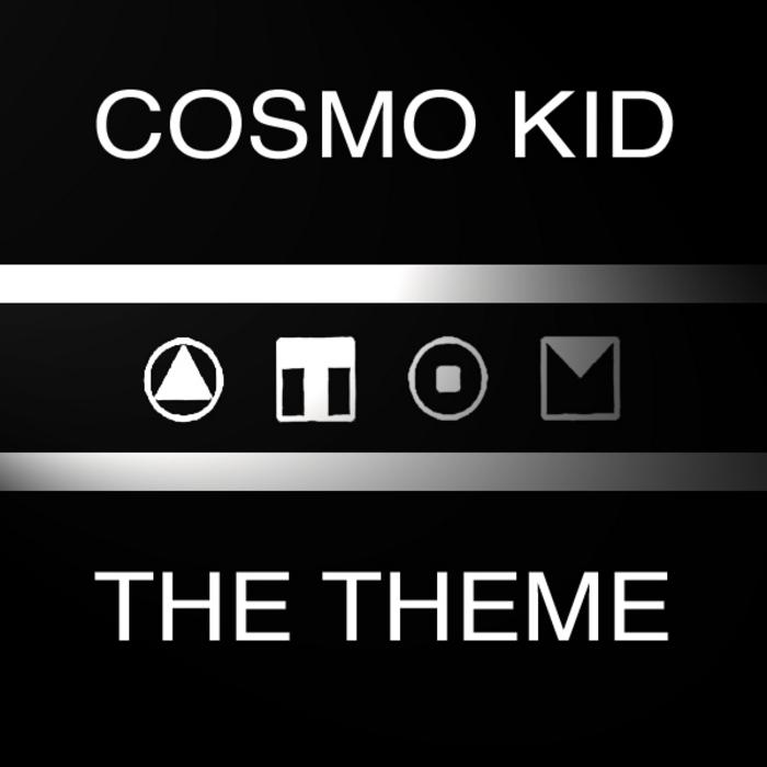 COSMO KID - The Theme
