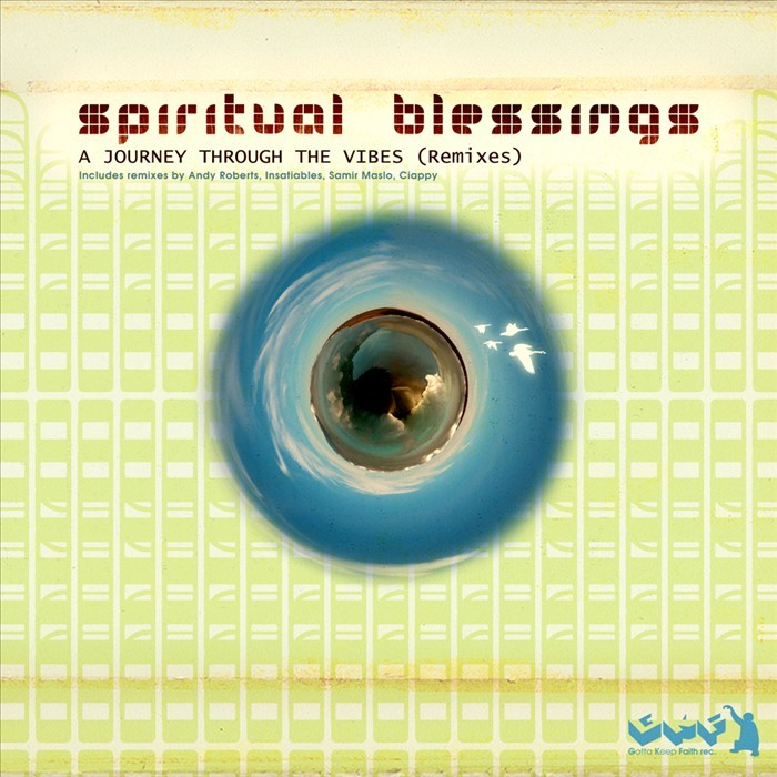 SPIRITUAL BLESSINGS - A Journey Through The Vibes (remixes)