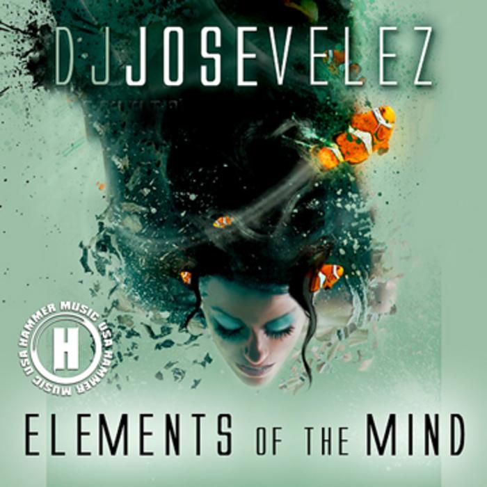 JOSE VELEZ, Jose - Elements Of The Mind