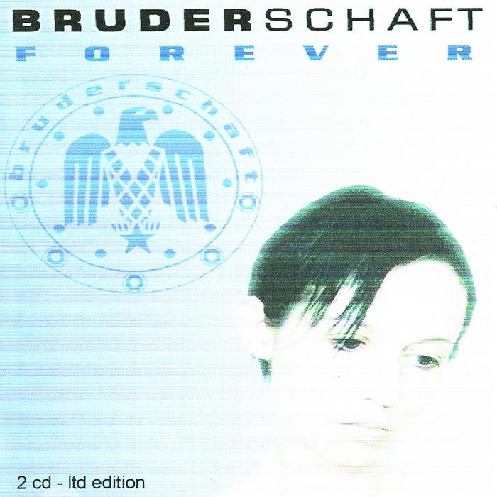 BRUDERSCHAFT - Forever (Limited Edition)