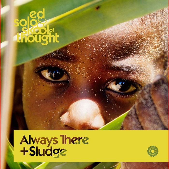 SOLO, Ed/SKOOL OF THOUGHT - Always There
