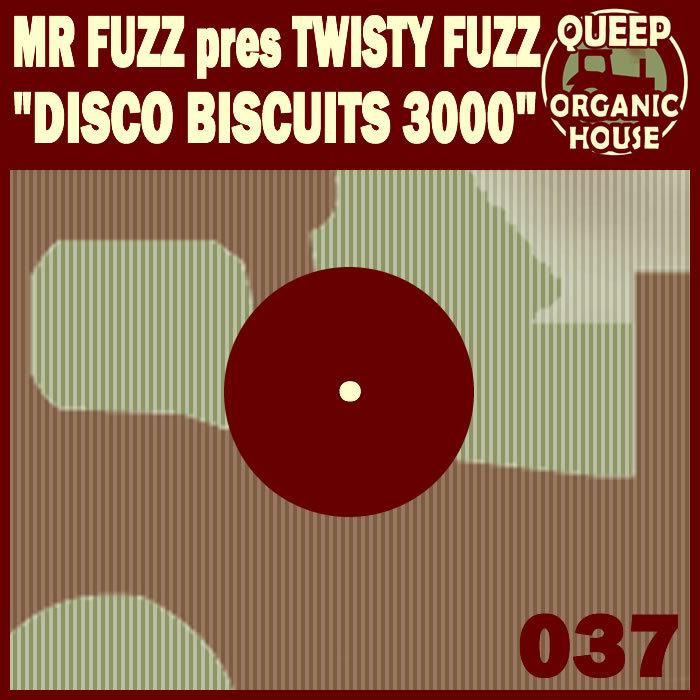 MR FUZZ presents TWISTY FUZZ - Disco Biscuits 3000