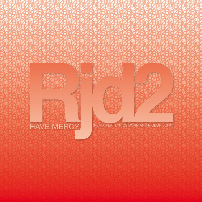 RJD2 - Have Mercy