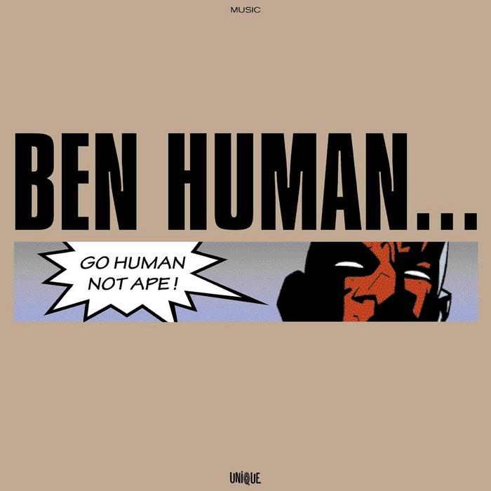 HUMAN, Ben - Go Human Not Ape
