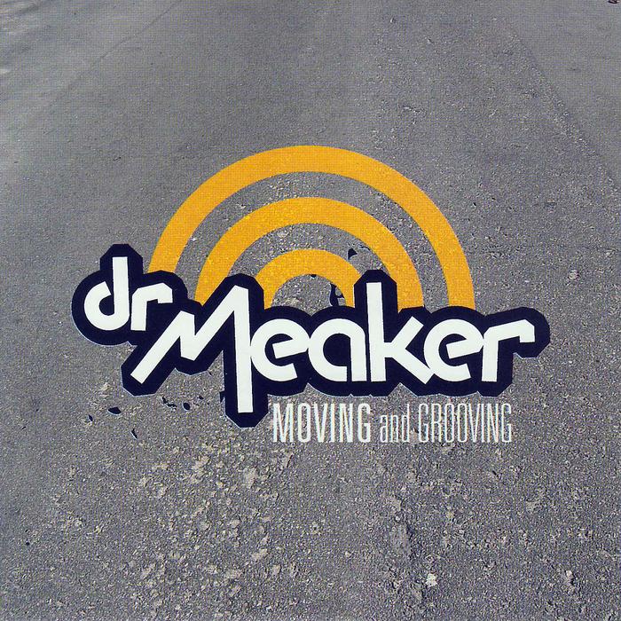 DR MEAKER - Moving & Grooving