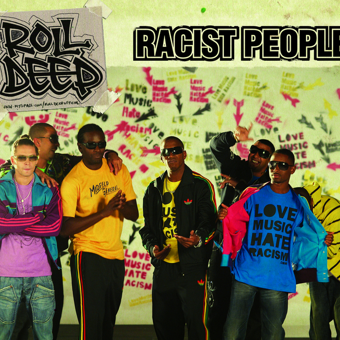 ROLL DEEP - Racist People
