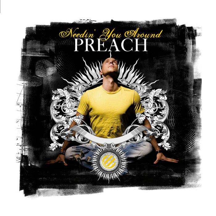 DJ PREACH - Needin' You Around