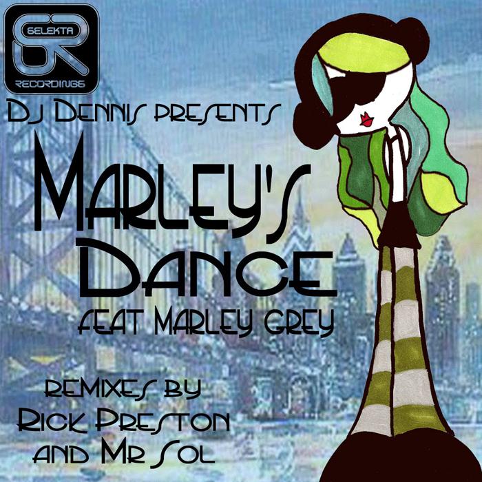 DJ DENNIS feat MARLEY GREY - Marley's Dance EP