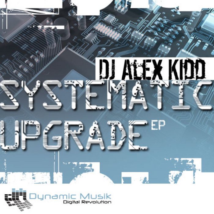 DJ ALEX KIDD - Systematic Upgrade EP