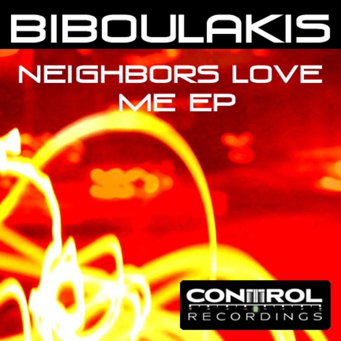 BIBOULAKIS - Neighbors Love Me EP
