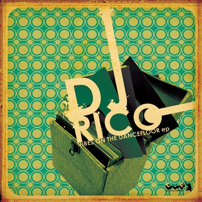 DJ RICO - Vibes On The Dancefloor EP