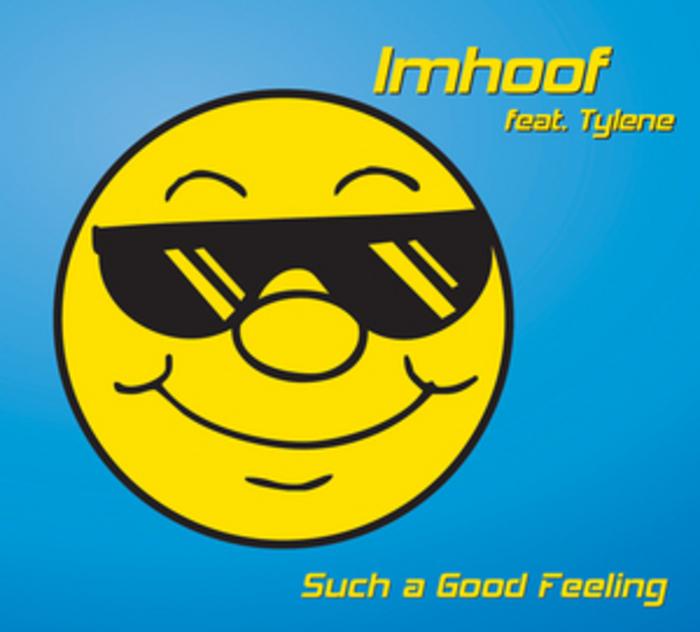 IMHOOF feat TYLENE - Such A Good Feeling