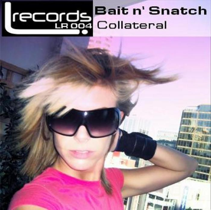 BAIT N SNATCH - Collateral
