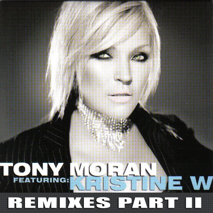 MORAN, Tony feat KRISTINE W - Walk Away (remixes part II)