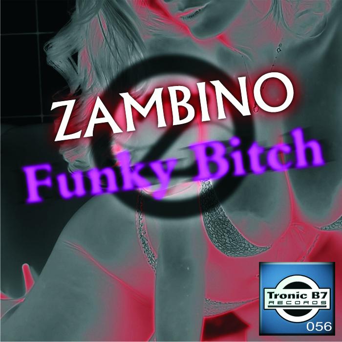 ZAMBINO - Funky Bitch