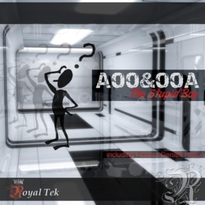 AOO & OOA - The Stupid Boy