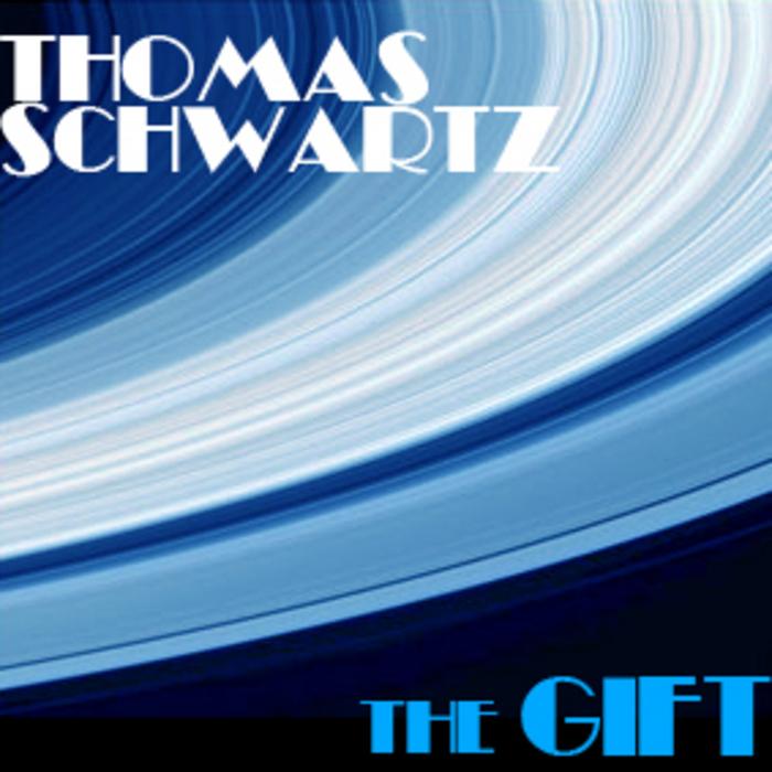 SCHWARTZ, Thomas - The Gift