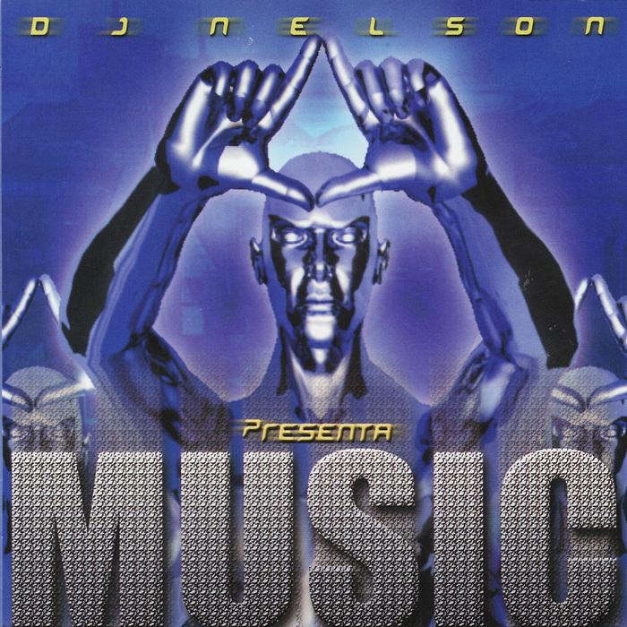 DJ NELSON - DJ Nelson Presenta Music