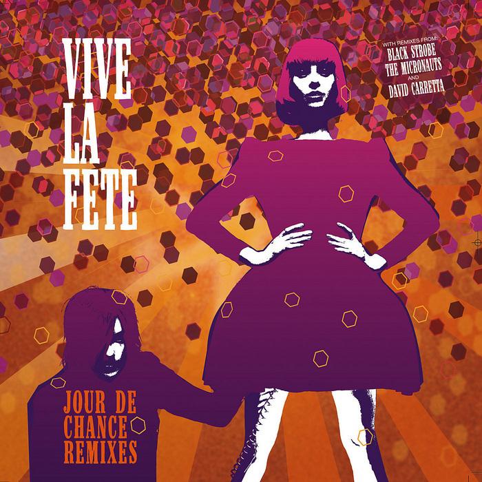 VIVE LA FETE - Jour De Chance (remixes)