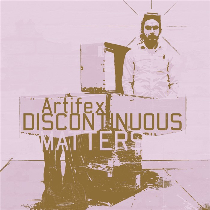 ARTIFEX - Discontinuous Matters