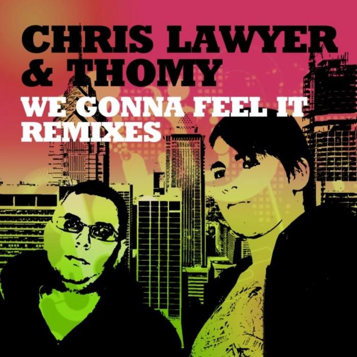 LAWYER, Chris/THOMY - We Gonna Feel It (Remixes)