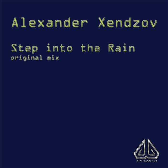 XENDZOV, Alexander - Step Into The Rain