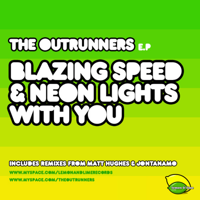OUTRUNNERS, The - Blazing Speed & Neon Lights With You