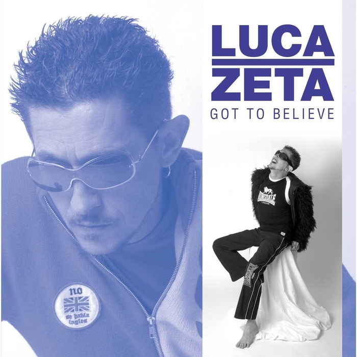 ZETA, Luca - Got To Believe