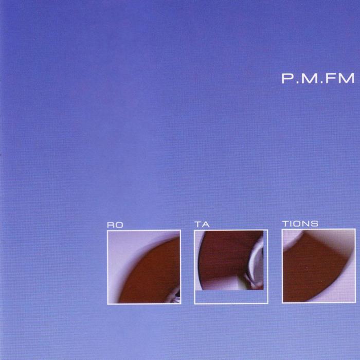 PM FM - Rotations