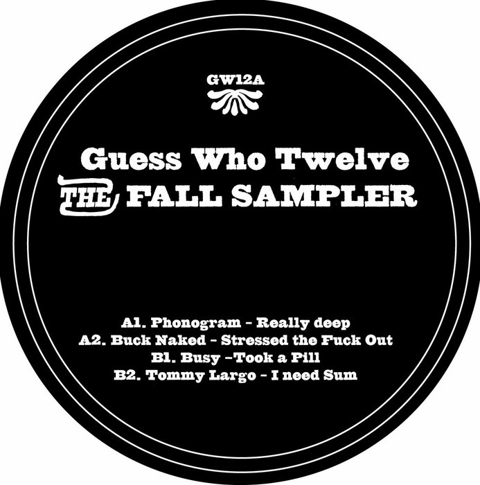 PHONOGRAM/BUCK NAKED/BUSY/TOMMY LARGO - Guess Who Twelve: The Fall Sampler