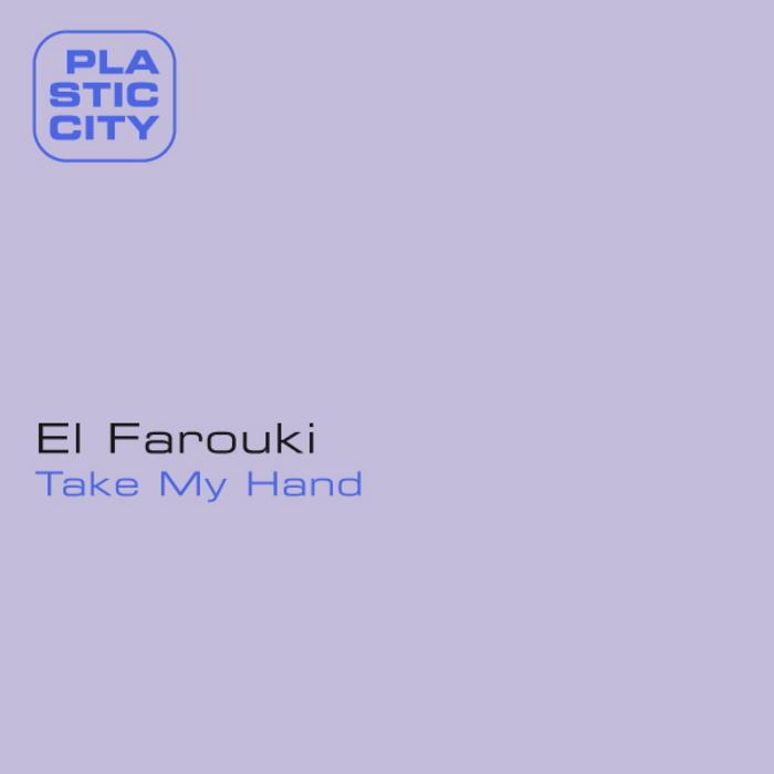 El Farouki - Take My Hand