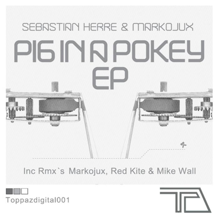 HERRE & MARKOJUX - Pig In A Pockey EP