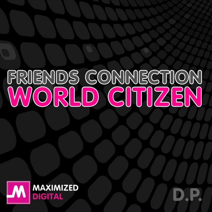 FRIENDS CONNECTION - World Citizen EP