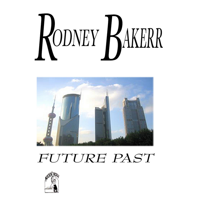 BAKERR, Rodney - Future Past