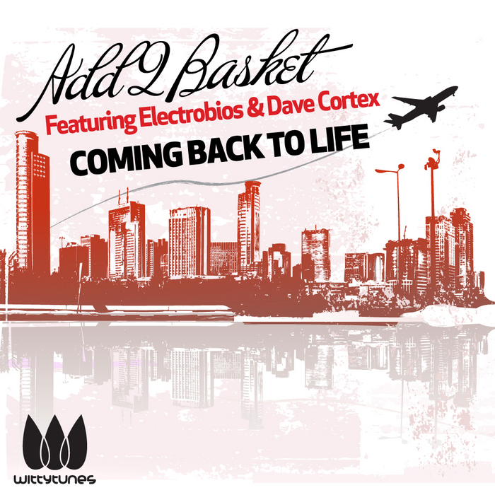 ADD2BASKET/ELECTROBIOS/DAVE CORTEX - Coming Back To Life