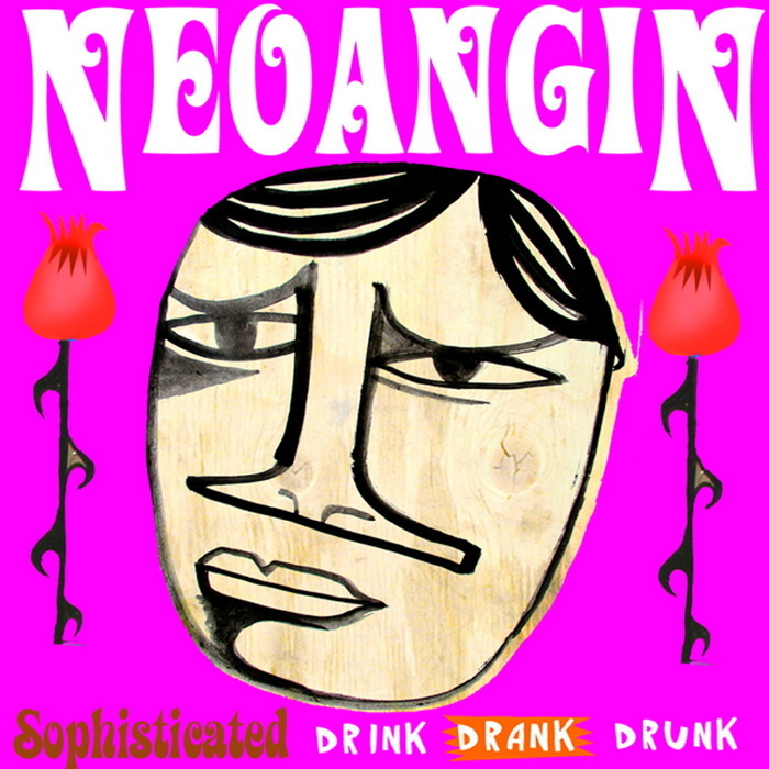 NEOANGIN - Sophisticated Drink Drank Drunk