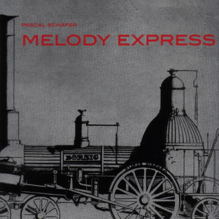 SCHAFER, Pascal - Melody Express