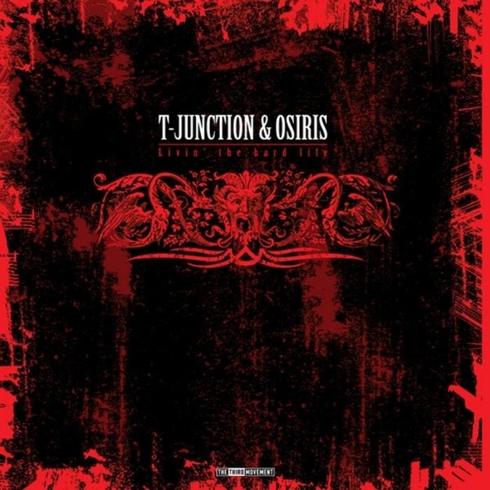 T JUNCTION & OSIRIS - Livin' The Hard Life
