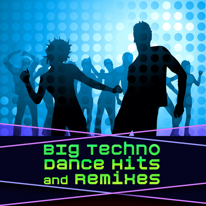 VARIOUS - Big Techno Dance Hits & Remixes