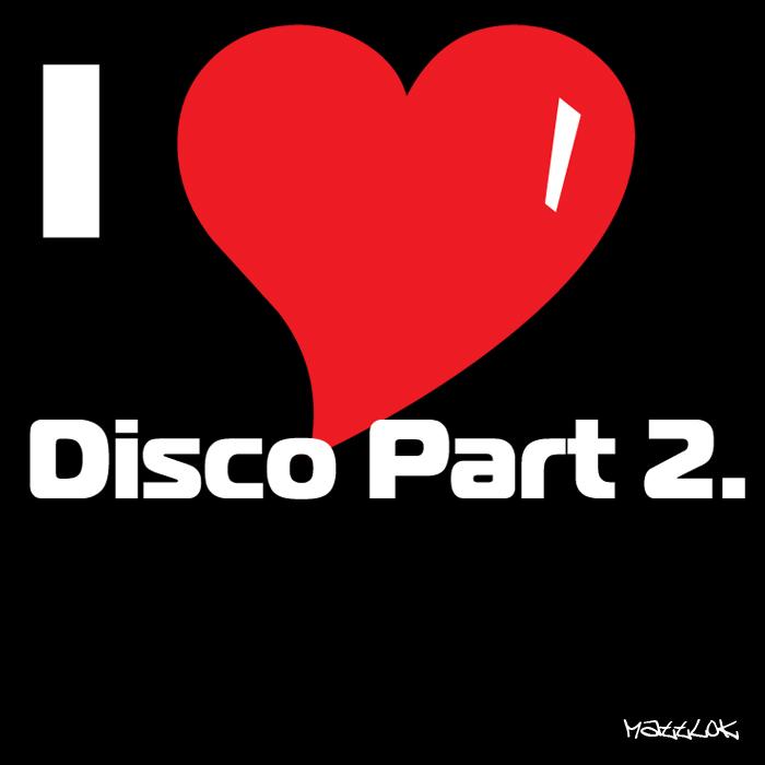 MATTLOK - I Luv Disco EP: Part 2