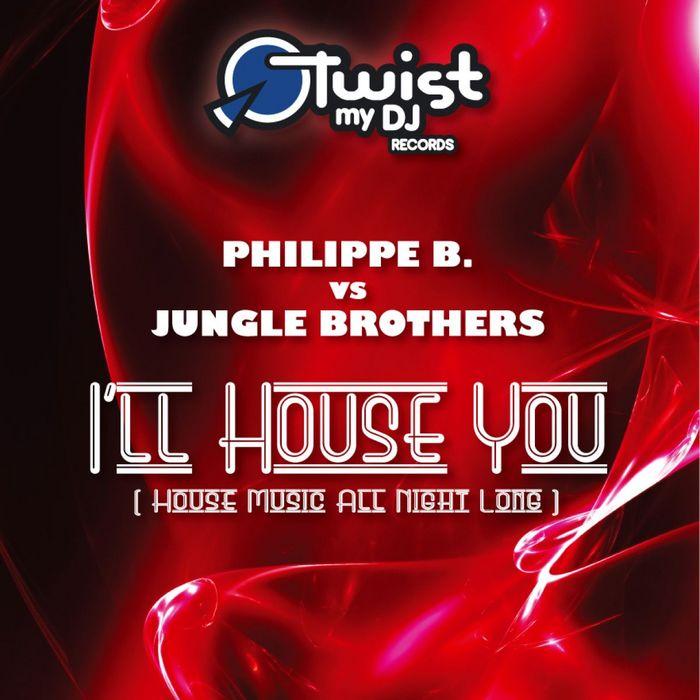 PHILIPPE B vs JUNGLE BROTHERS - I'll House You