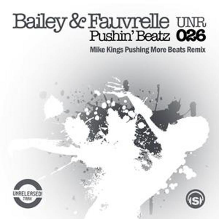 BAILEY & FAUVRELLE - Pushin Beatz (Unreleased Mix)