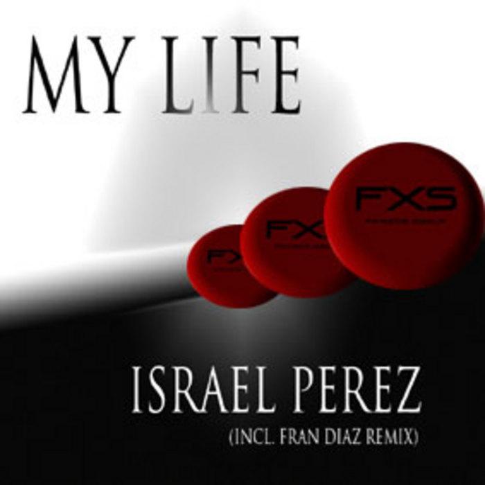 PEREZ, Israel - My Life
