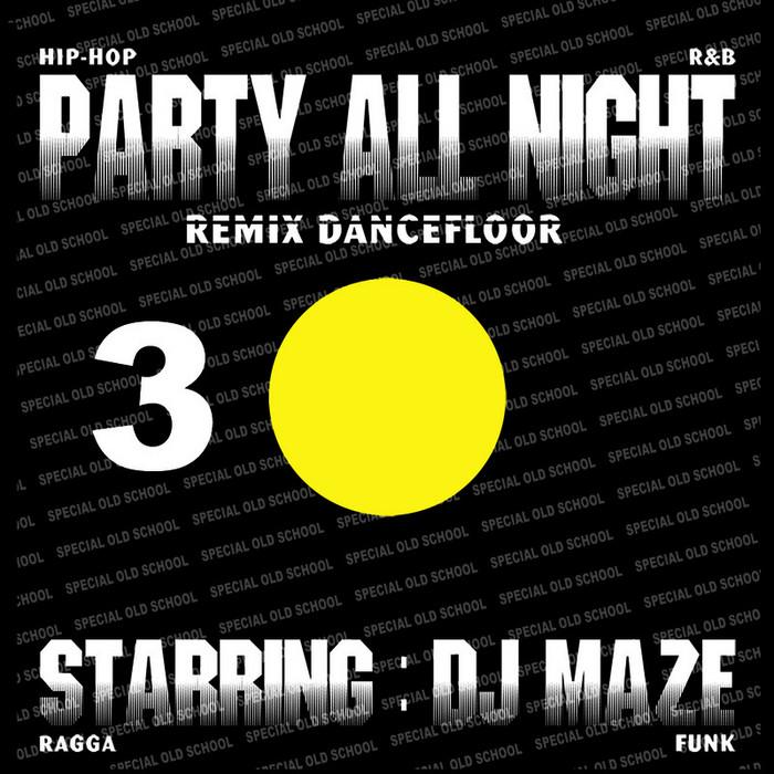 DJ MAZE - Party All Night 3