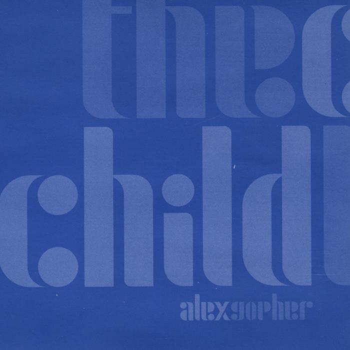 GOPHER, Alex - The Child EP 1